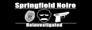 Springfield Noire: Reinvestigated